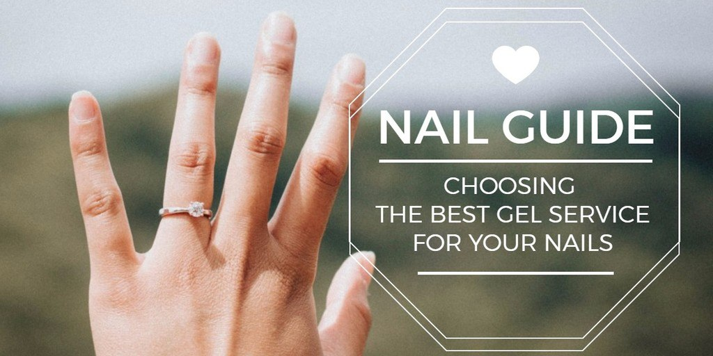 How To Choose The Best Gel Nail Service
